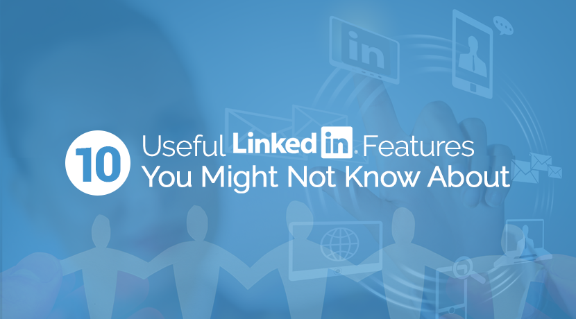 Invenit Micronology Information Technology Solutions | 10 USEFUL LINKEDIN FEATURES YOU MIGHT NOT KNOW ABOUT